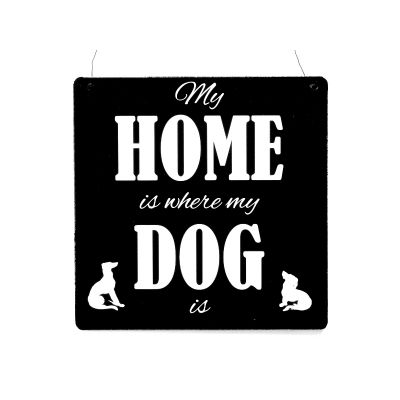 "XL Holzschild ""My Home is where my dog is"""